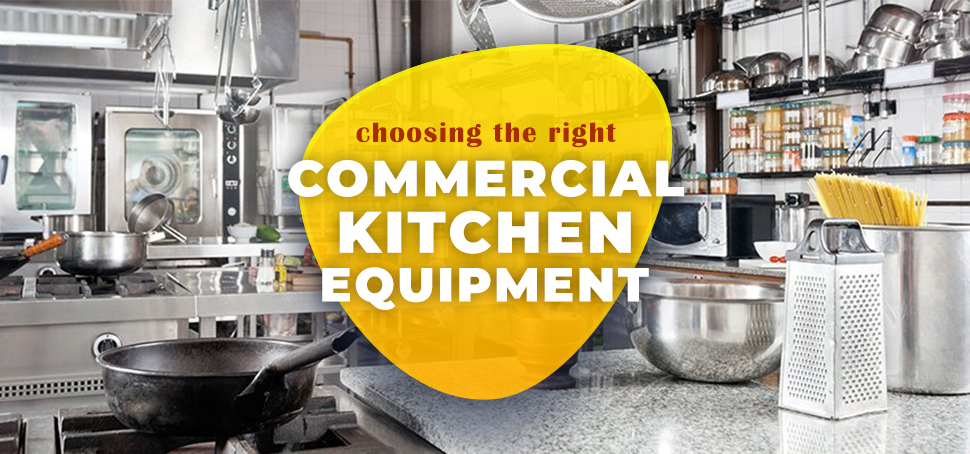 Choosing Right Commercial Kitchen Equipment