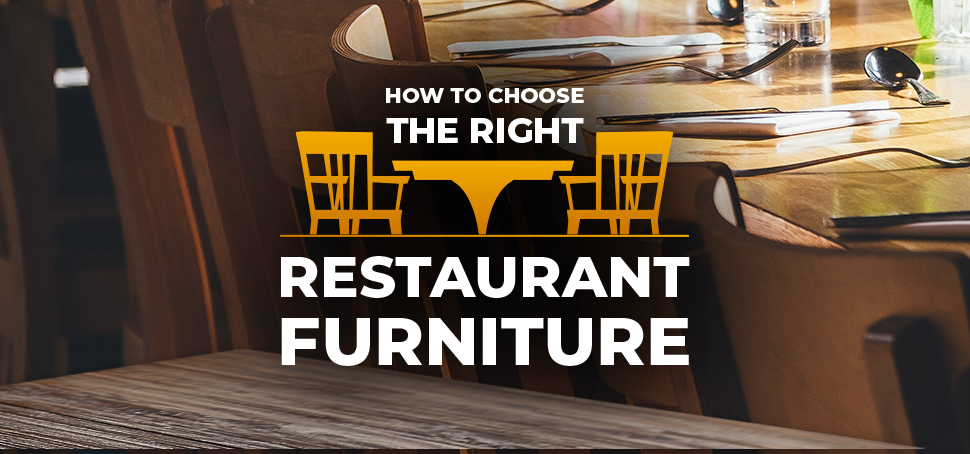 How to Choose The Right Restaurant Furniture