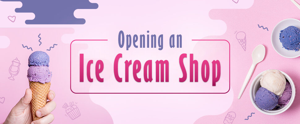 Opening an Ice Cream Shop